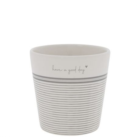 Cup White/Stripes Have a good Day 9x9x7.5cm
